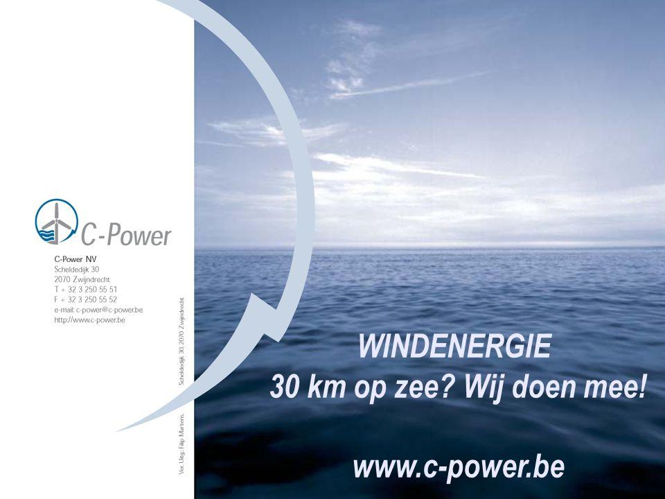 WINDENERGIE 30 km op zee Wij doen mee! www.c-power.be