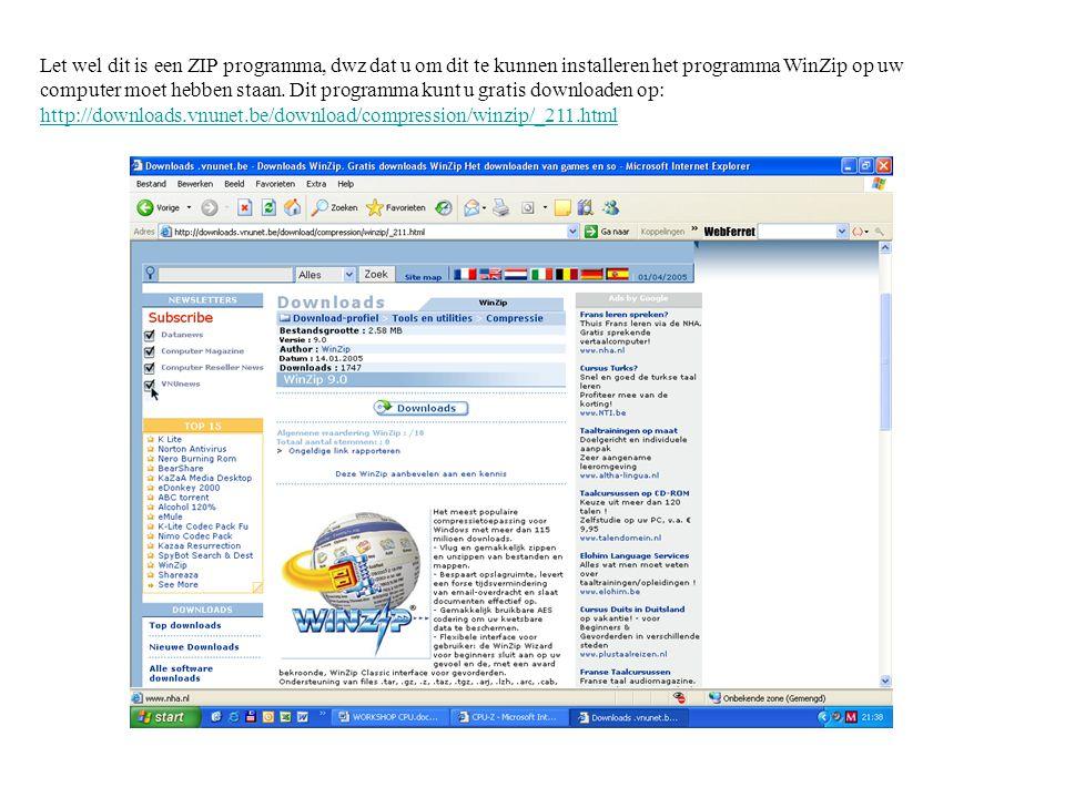 Let wel dit is een ZIP programma, dwz dat u om dit te kunnen installeren het programma WinZip op uw computer moet hebben staan.