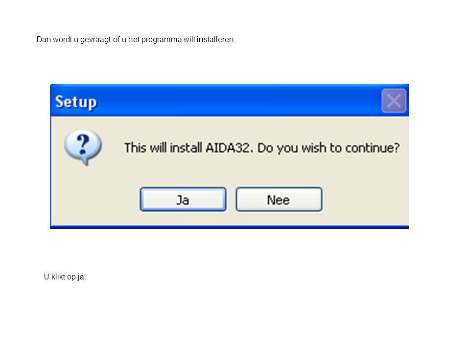 Dan wordt u gevraagt of u het programma wilt installeren. U klikt op ja.