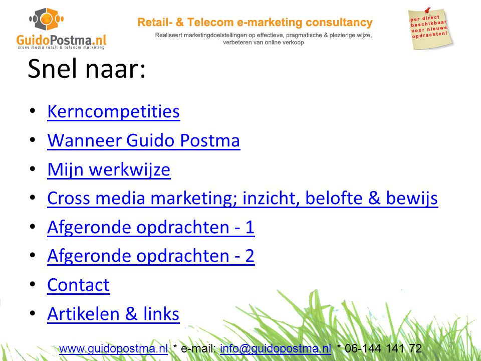 Kerncompetenties: – Opzetten / optimaliseren propositie • Specifieke online propostie of in relatie tot bedrijfsbreede propositie.
