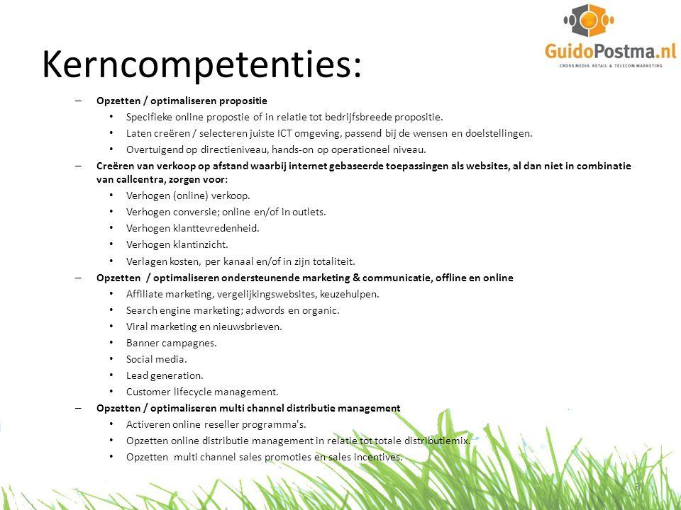 Kerncompetenties: – Opzetten / optimaliseren propositie • Specifieke online propostie of in relatie tot bedrijfsbreede propositie. • Laten creëren / s