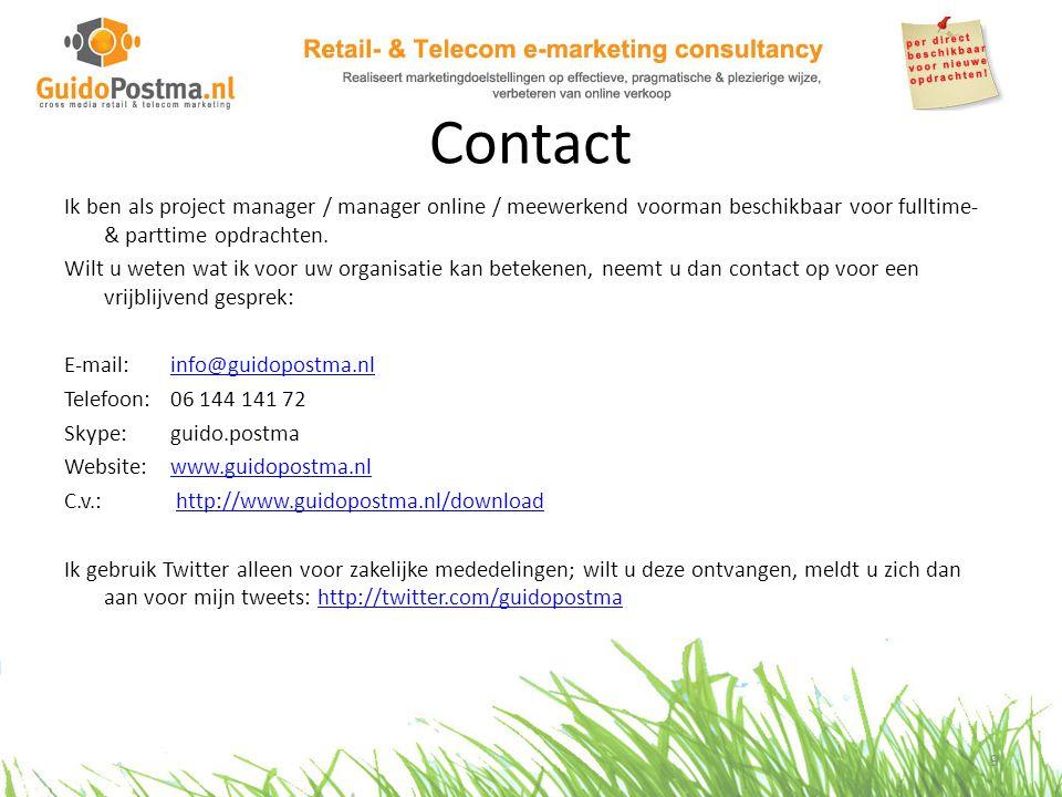 Contact Ik ben als project manager / manager online / meewerkend voorman beschikbaar voor fulltime- & parttime opdrachten. Wilt u weten wat ik voor uw