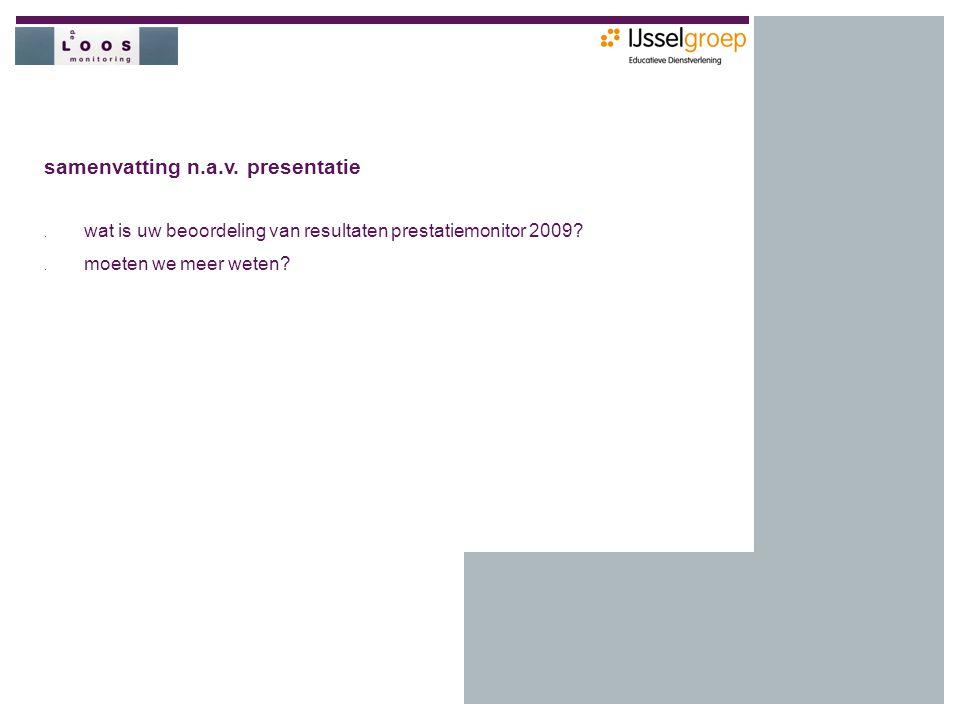 samenvatting n.a.v. presentatie. wat is uw beoordeling van resultaten prestatiemonitor 2009 .