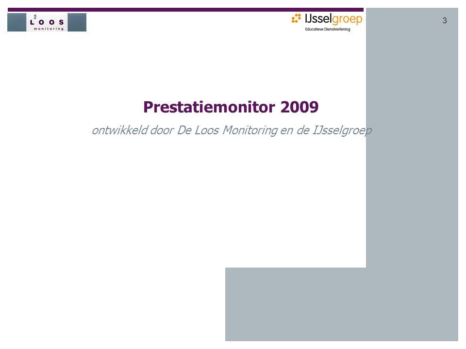 3 Prestatiemonitor 2009 ontwikkeld door De Loos Monitoring en de IJsselgroep
