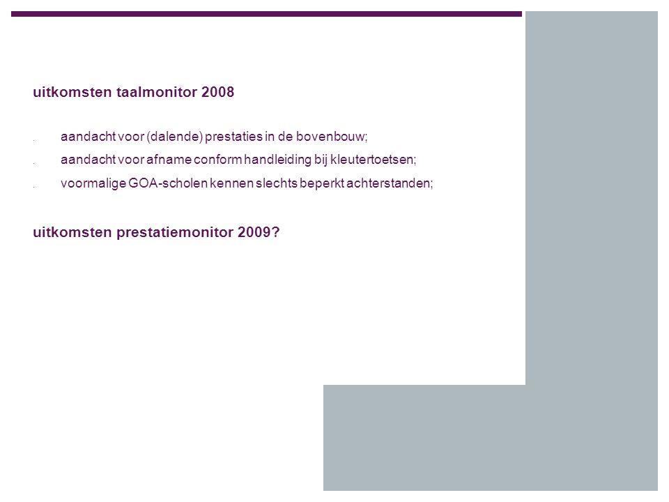 uitkomsten taalmonitor 2008. aandacht voor (dalende) prestaties in de bovenbouw;.