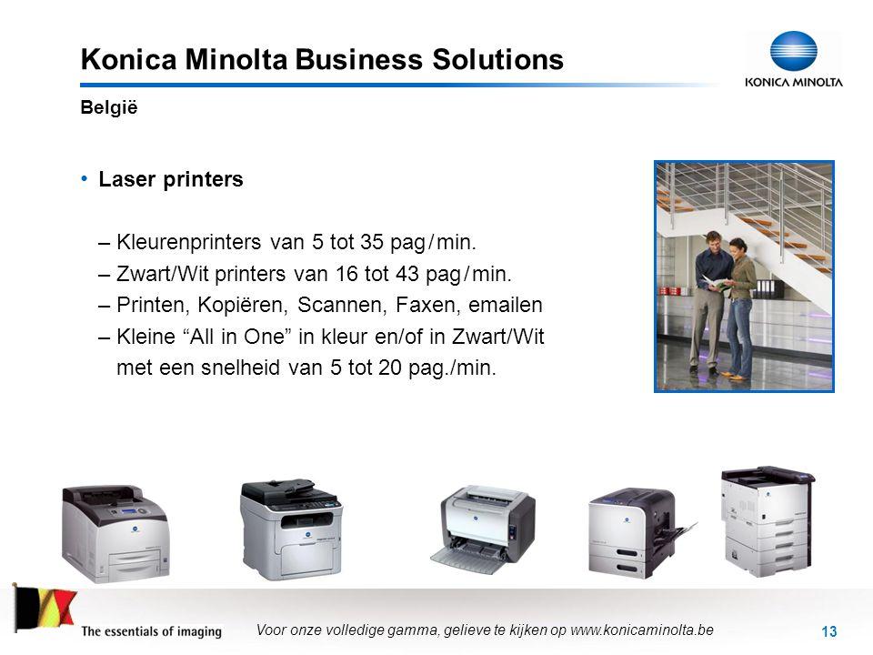 13 Konica Minolta Business Solutions • Laser printers –Kleurenprinters van 5 tot 35 pag / min. –Zwart/Wit printers van 16 tot 43 pag / min. –Printen,