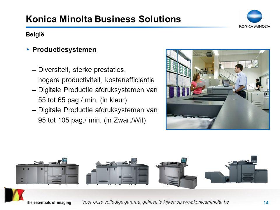15 Konica Minolta Business Solutions • Oplossingen: –Beheer van de Connectiviteit –Documentenbeheer –Kleurenbeheer –Kostenberekening –Papierbeheer –Oplossingen in samenwerking met derden –Oplossingen voor afdrukcentra, print- en kopieercentra en in-huis afdrukken België