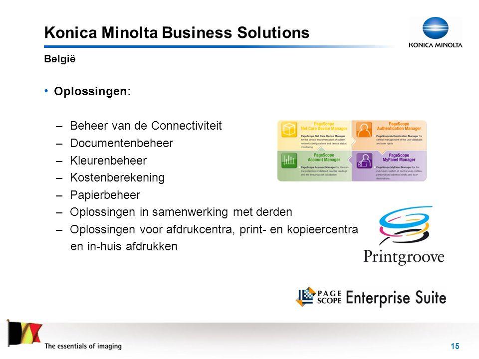 15 Konica Minolta Business Solutions • Oplossingen: –Beheer van de Connectiviteit –Documentenbeheer –Kleurenbeheer –Kostenberekening –Papierbeheer –Op