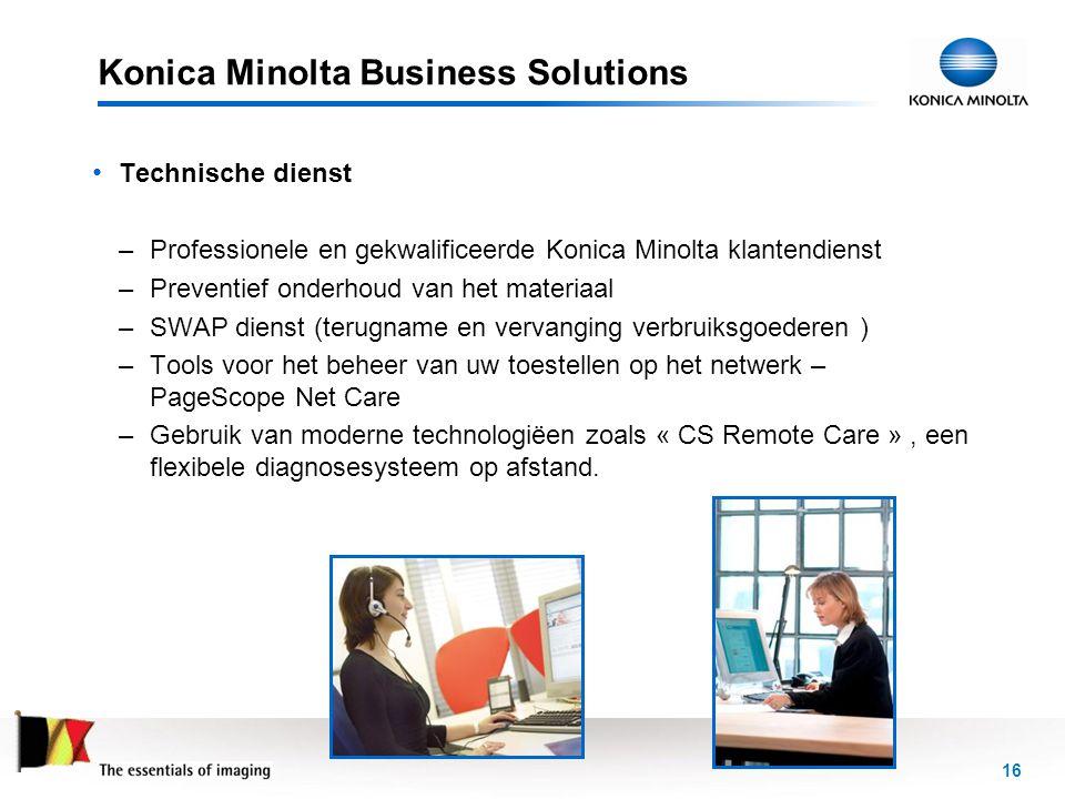 16 Konica Minolta Business Solutions • Technische dienst –Professionele en gekwalificeerde Konica Minolta klantendienst –Preventief onderhoud van het