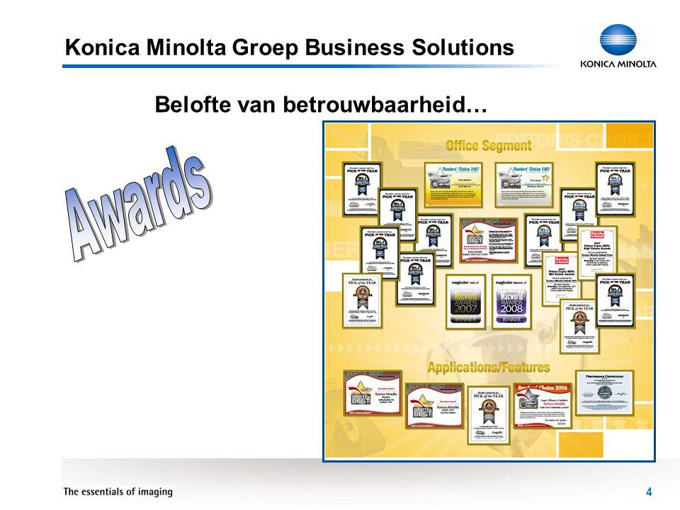 4 Belofte van betrouwbaarheid… Konica Minolta Groep Business Solutions