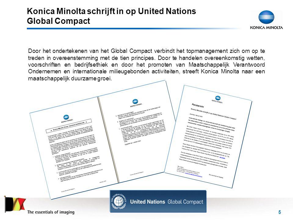 Konica Minolta schrijft in op United Nations Global Compact 5 Door het ondertekenen van het Global Compact verbindt het topmanagement zich om op te tr