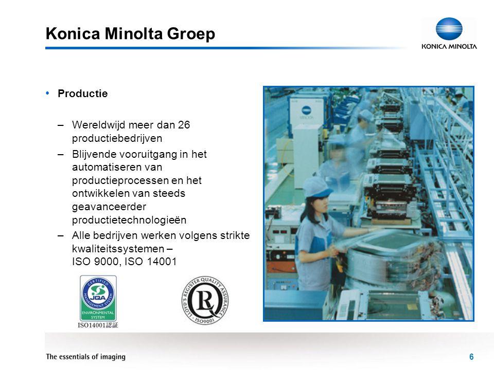 6 Konica Minolta Groep • Productie –Wereldwijd meer dan 26 productiebedrijven –Blijvende vooruitgang in het automatiseren van productieprocessen en he