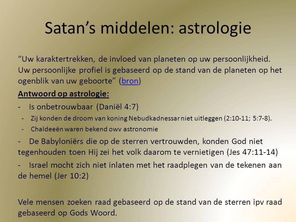 """Satan's middelen: astrologie """"Uw karaktertrekken, de invloed van planeten op uw persoonlijkheid. Uw persoonlijke profiel is gebaseerd op de stand van"""