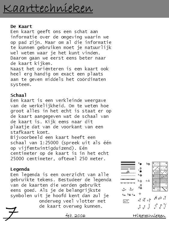 Kaarttechnieken De Kaart Een kaart geeft ons een schat aan informatie over de omgeving waarin we op pad zijn.