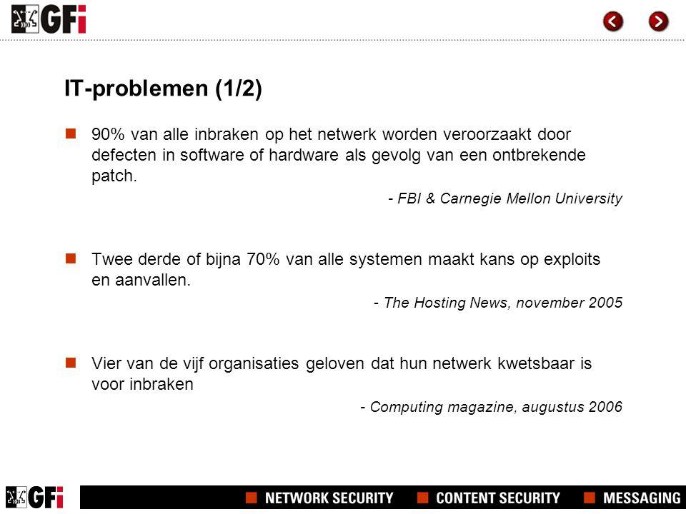 IT-problemen (1/2)  90% van alle inbraken op het netwerk worden veroorzaakt door defecten in software of hardware als gevolg van een ontbrekende patc