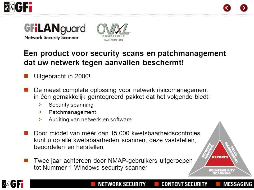  Uitgebracht in 2000!  De meest complete oplossing voor netwerk risicomanagement in één gemakkelijk geïntegreerd pakket dat het volgende biedt: >Sec