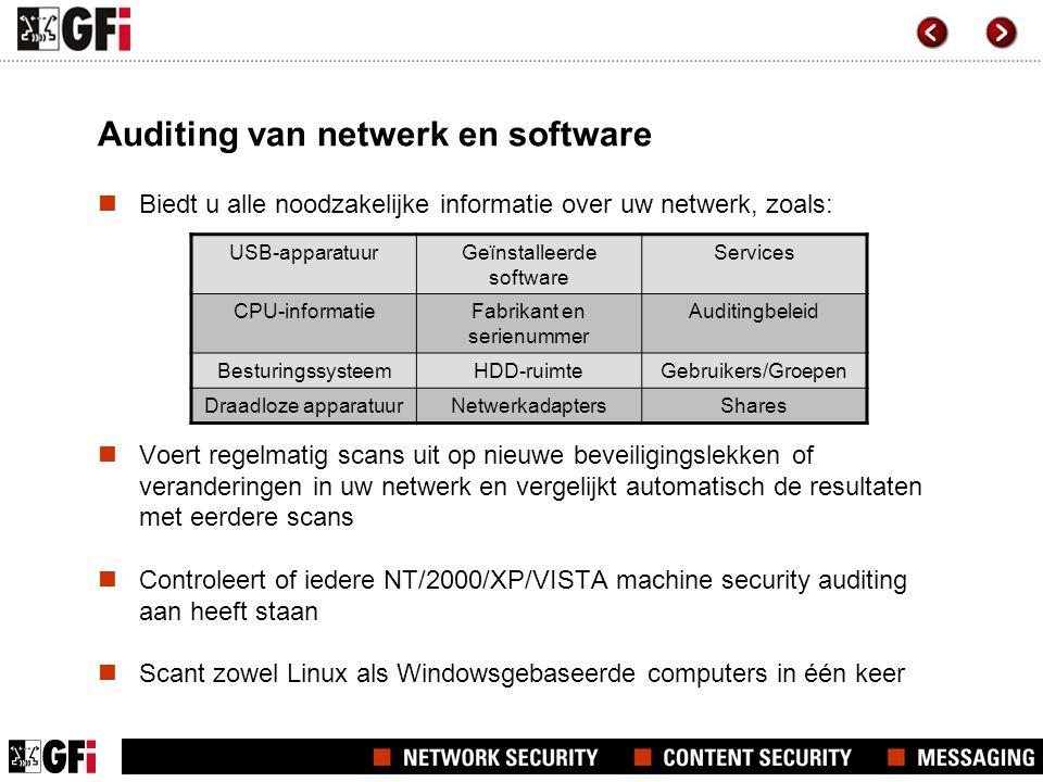 Auditing van netwerk en software  Biedt u alle noodzakelijke informatie over uw netwerk, zoals:  Voert regelmatig scans uit op nieuwe beveiligingsle