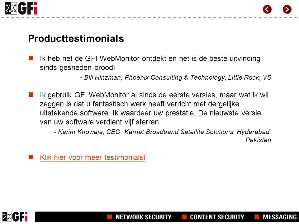 Producttestimonials  Ik heb net de GFI WebMonitor ontdekt en het is de beste uitvinding sinds gesneden brood! - Bill Hinzman, Phoenix Consulting & Te