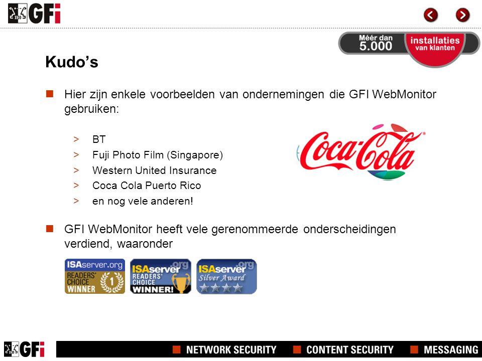 Kudo's  Hier zijn enkele voorbeelden van ondernemingen die GFI WebMonitor gebruiken: >BT >Fuji Photo Film (Singapore) >Western United Insurance >Coca