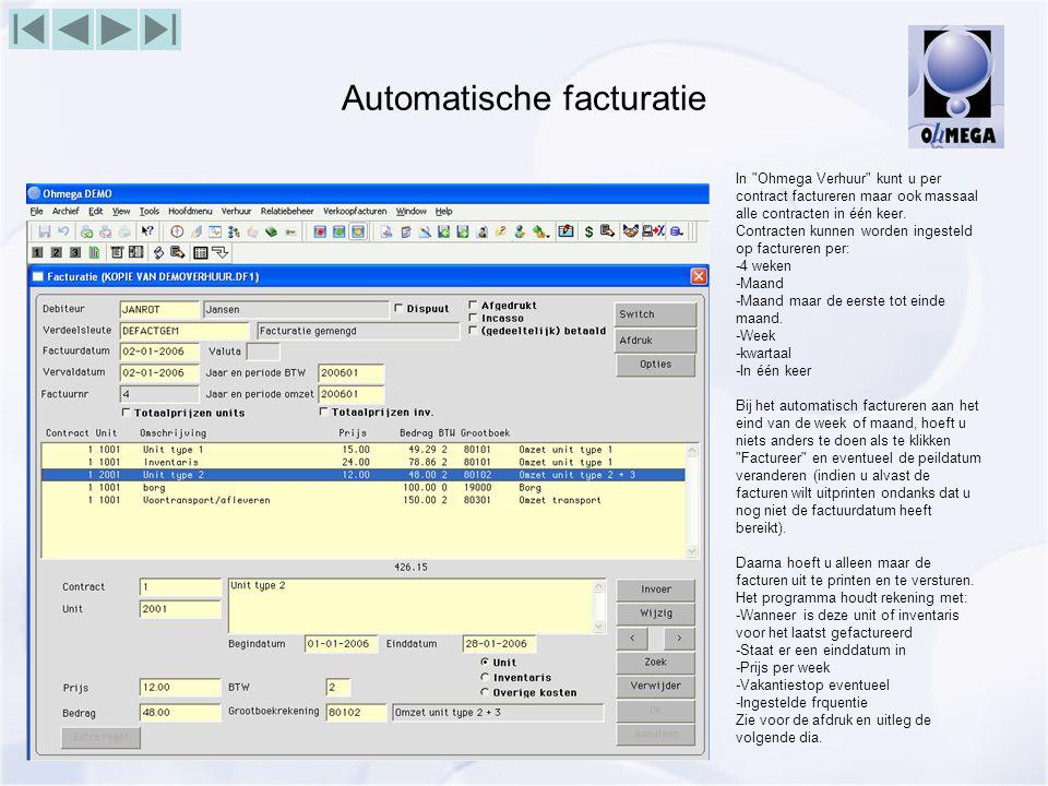 Automatische facturatie In Ohmega Verhuur kunt u per contract factureren maar ook massaal alle contracten in één keer.