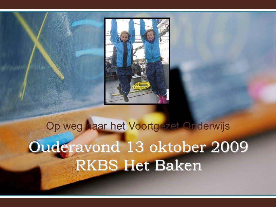 Op weg naar het Voortgezet Onderwijs Ouderavond 13 oktober 2009 RKBS Het Baken