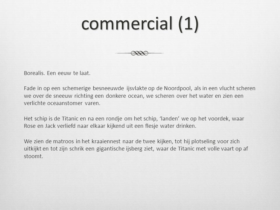 commercial (1) Borealis. Een eeuw te laat. Fade in op een schemerige besneeuwde ijsvlakte op de Noordpool, als in een vlucht scheren we over de sneeuw