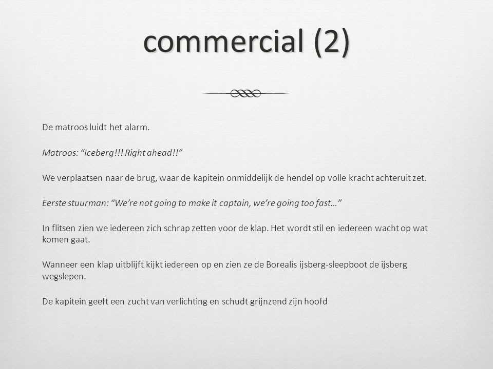 commercial (2) De matroos luidt het alarm. Matroos: Iceberg!!.