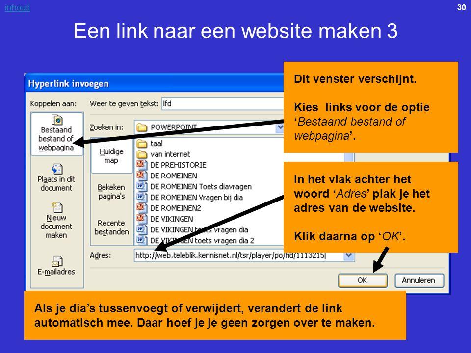 30inhoud Een link naar een website maken 3 Dit venster verschijnt. Kies links voor de optie 'Bestaand bestand of webpagina'. In het vlak achter het wo