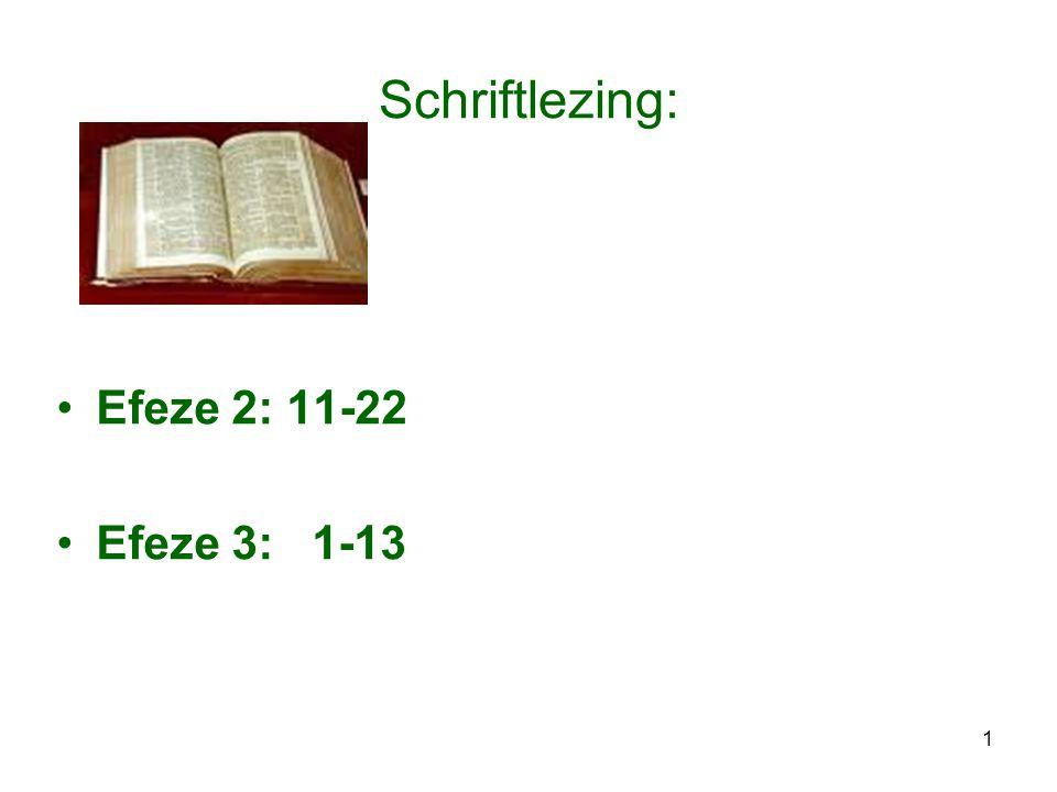 1 Schriftlezing: •Efeze 2: 11-22 •Efeze 3: 1-13