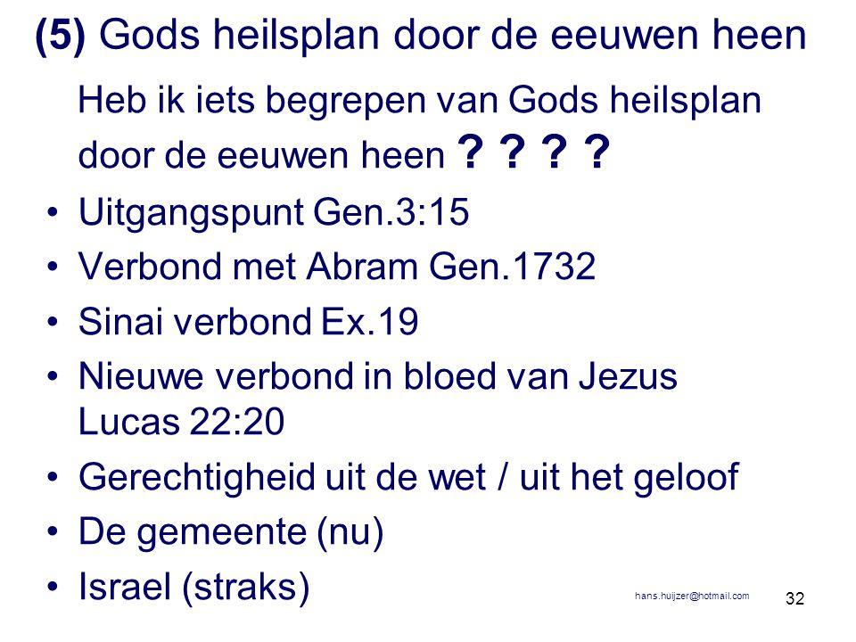 32 (5) Gods heilsplan door de eeuwen heen Heb ik iets begrepen van Gods heilsplan door de eeuwen heen ? ? ? ? •Uitgangspunt Gen.3:15 •Verbond met Abra