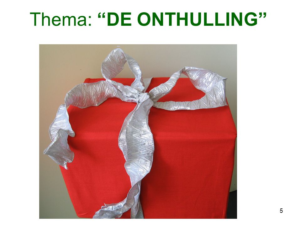 5 Thema: DE ONTHULLING