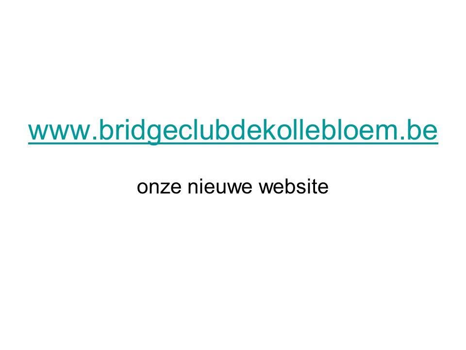 www.bridgeclubdekollebloem.be onze nieuwe website