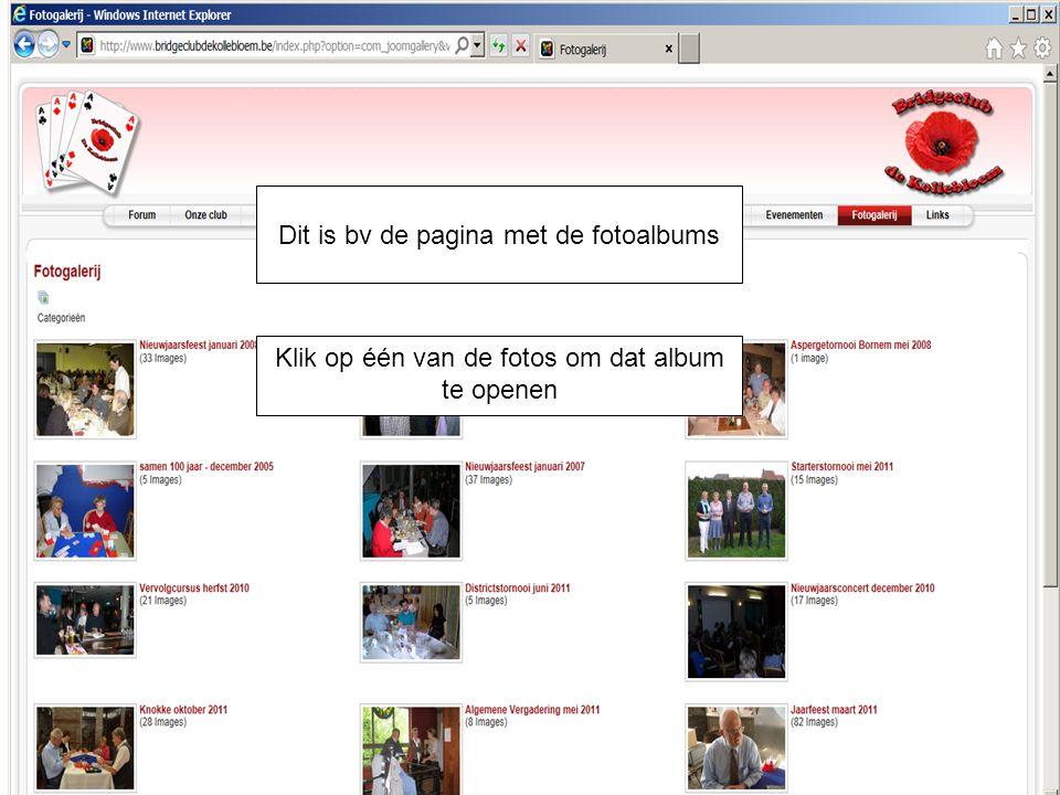 Dit is bv de pagina met de fotoalbums Klik op één van de fotos om dat album te openen