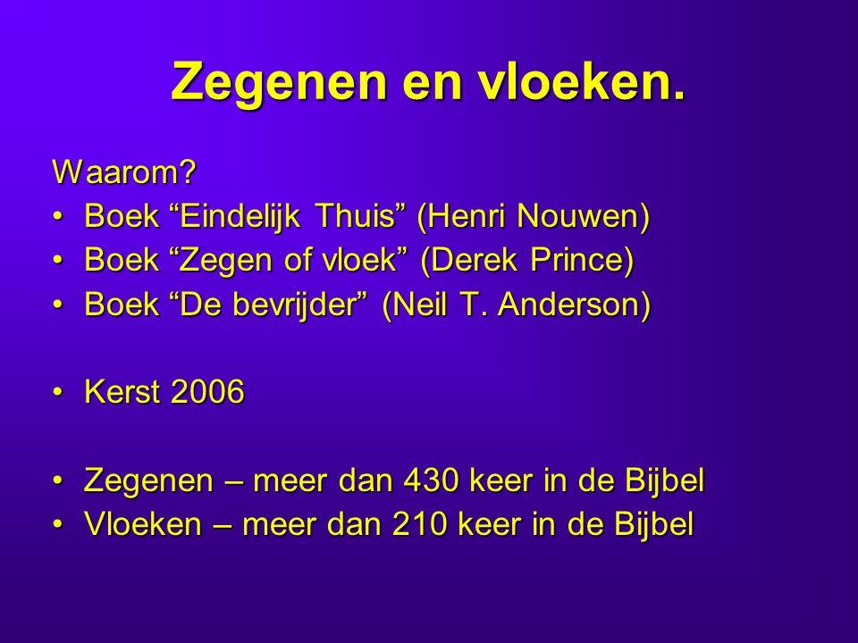 """Zegenen en vloeken. Waarom? •Boek """"Eindelijk Thuis"""" (Henri Nouwen) •Boek """"Zegen of vloek"""" (Derek Prince) •Boek """"De bevrijder"""" (Neil T. Anderson) •Kers"""