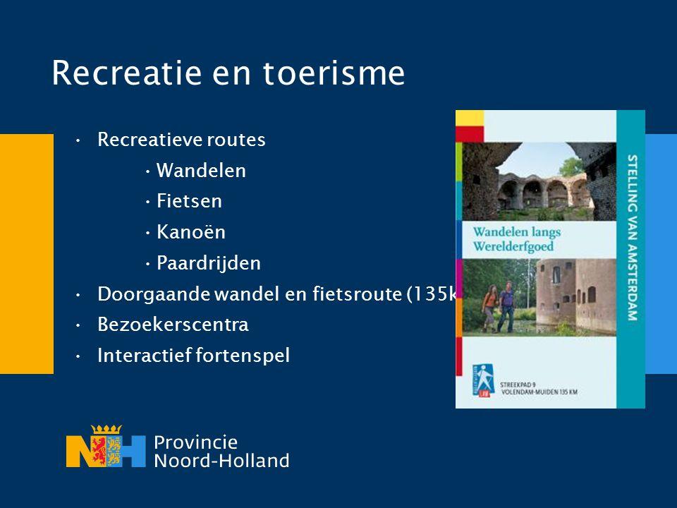 Recreatie en toerisme •Recreatieve routes •Wandelen •Fietsen •Kanoën •Paardrijden •Doorgaande wandel en fietsroute (135km) •Bezoekerscentra •Interacti