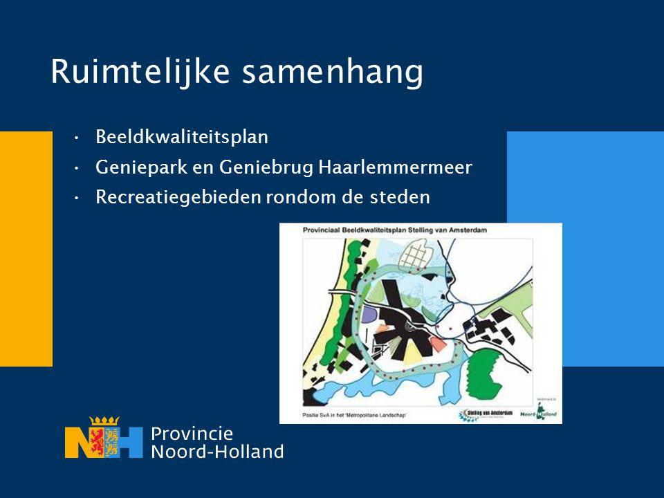 Ruimtelijke samenhang •Beeldkwaliteitsplan •Geniepark en Geniebrug Haarlemmermeer •Recreatiegebieden rondom de steden