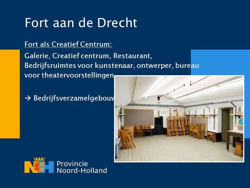 Fort als Creatief Centrum: Galerie, Creatief centrum, Restaurant, Bedrijfsruimtes voor kunstenaar, ontwerper, bureau voor theatervoorstellingen.  Bed