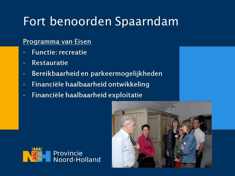 Fort benoorden Spaarndam Programma van Eisen -Functie: recreatie -Restauratie -Bereikbaarheid en parkeermogelijkheden -Financiële haalbaarheid ontwikk