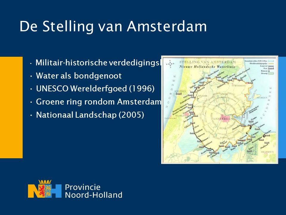 De Stelling van Amsterdam • Militair-historische verdedigingslinie • Water als bondgenoot • UNESCO Werelderfgoed (1996) • Groene ring rondom Amsterdam