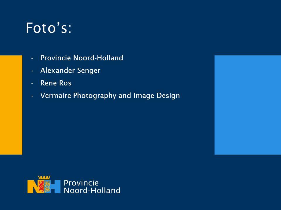 Foto's: •Provincie Noord-Holland •Alexander Senger •Rene Ros •Vermaire Photography and Image Design
