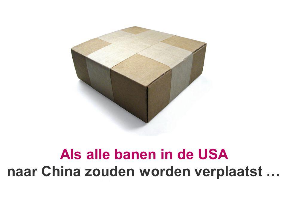 Als alle banen in de USA naar China zouden worden verplaatst …
