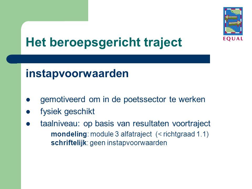 Het beroepsgericht traject instapvoorwaarden  gemotiveerd om in de poetssector te werken  fysiek geschikt  taalniveau: op basis van resultaten voor