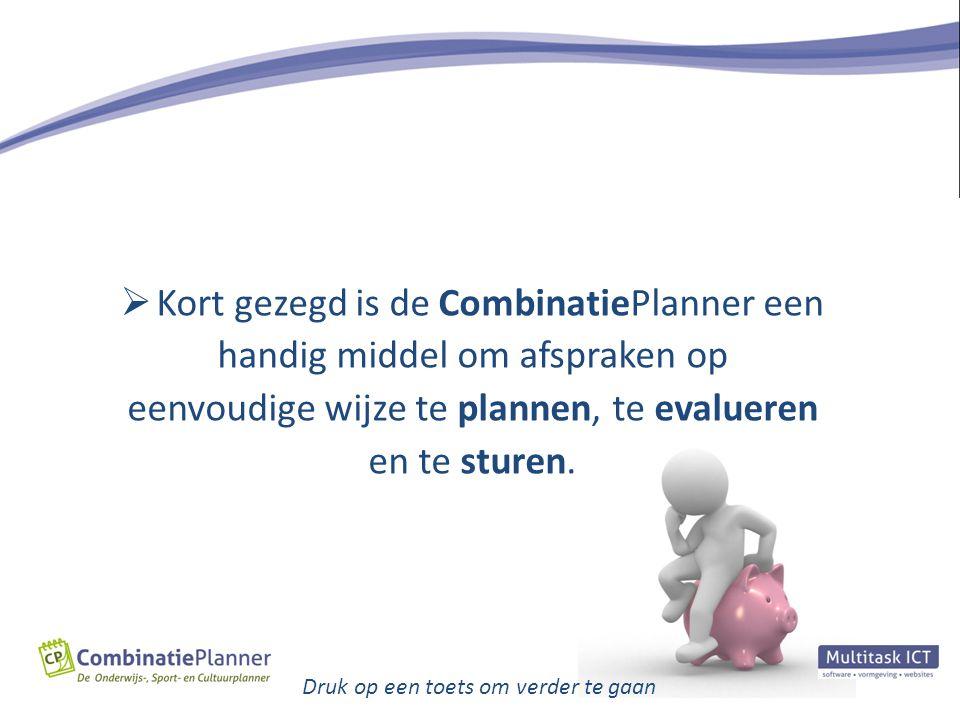  Kort gezegd is de CombinatiePlanner een handig middel om afspraken op eenvoudige wijze te plannen, te evalueren en te sturen. Druk op een toets om v
