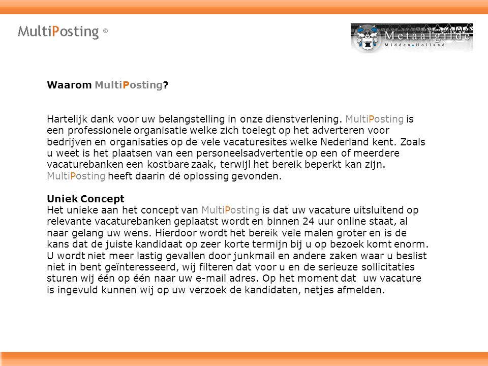 Waarom MultiPosting. Hartelijk dank voor uw belangstelling in onze dienstverlening.