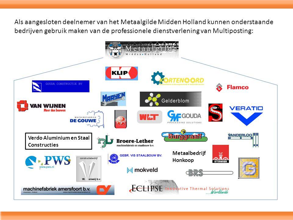 Verdo Aluminium en Staal Constructies Metaalbedrijf Honkoop Als aangesloten deelnemer van het Metaalgilde Midden Holland kunnen onderstaande bedrijven gebruik maken van de professionele dienstverlening van Multiposting: