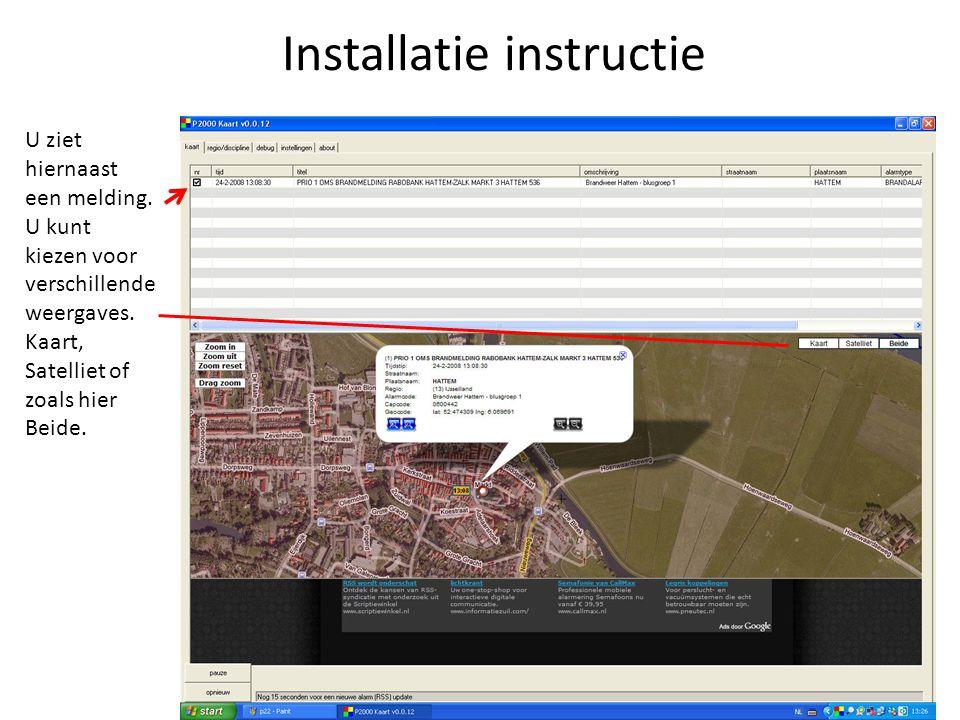 Installatie instructie De bijgesloten API- key werkt maar voor een beperkt aantal meldingen. Door een eigen API key aan te vragen mist u niets!!! Even