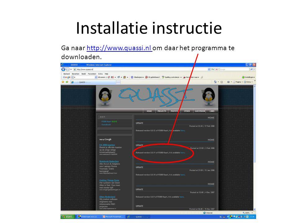 Installatie instructie Ga naar http://www.quassi.nl om daar het programma te downloaden.http://www.quassi.nl