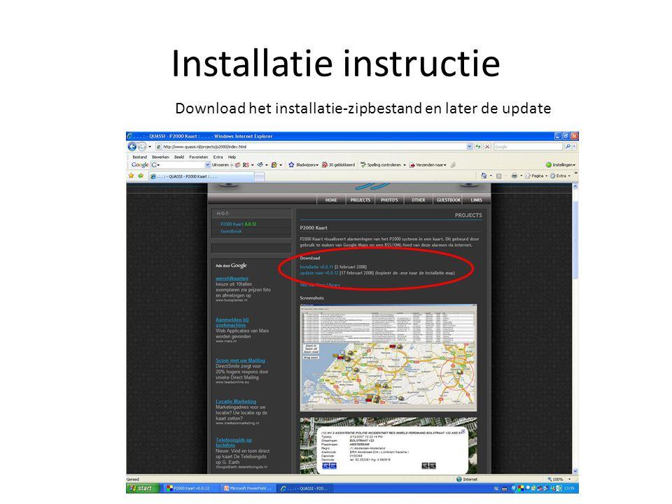 Installatie instructie Download het installatie-zipbestand en later de update