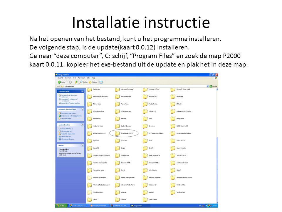 Installatie instructie Na het openen van het bestand, kunt u het programma installeren.