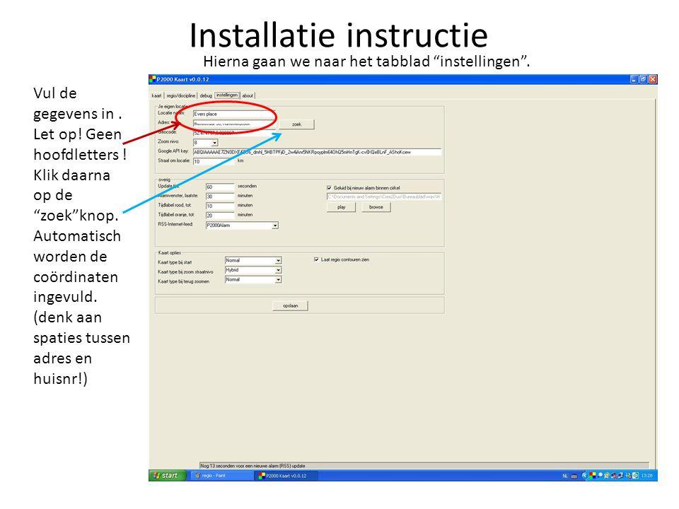 Installatie instructie Hierna gaan we naar het tabblad instellingen .